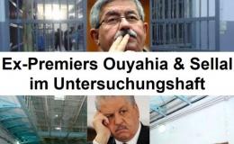 Amtsmissbrauch und Korruption: Algeriens ehemalige Regierungschefs Ouyahia und Sellal im Untersuchungshaft