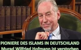 PIONIERE DES ISLAMS IN DEUTSCHLAND Murad Wilfried Hofmann ist verstorben